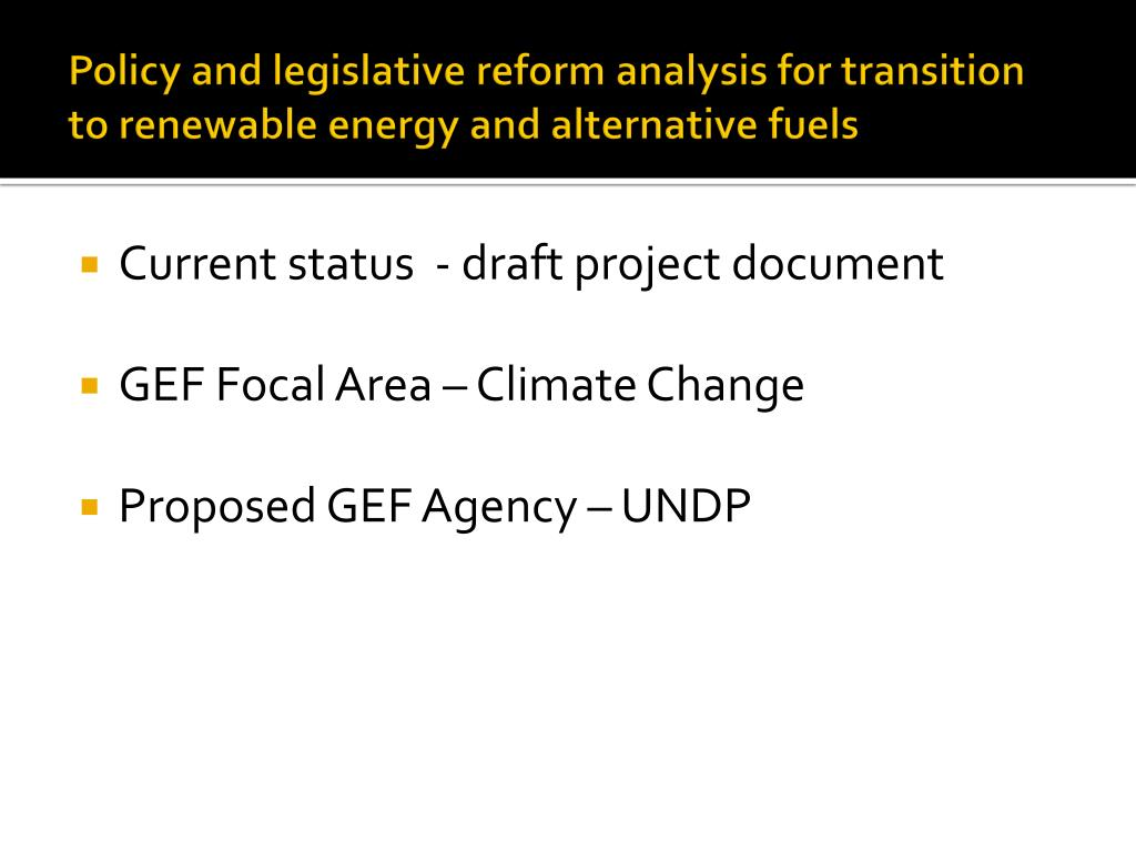Policy and legislative reform analysis for transition to renewable energy and alternative fuels