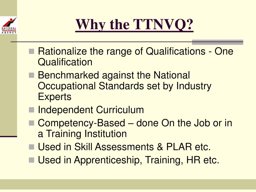 Why the TTNVQ?
