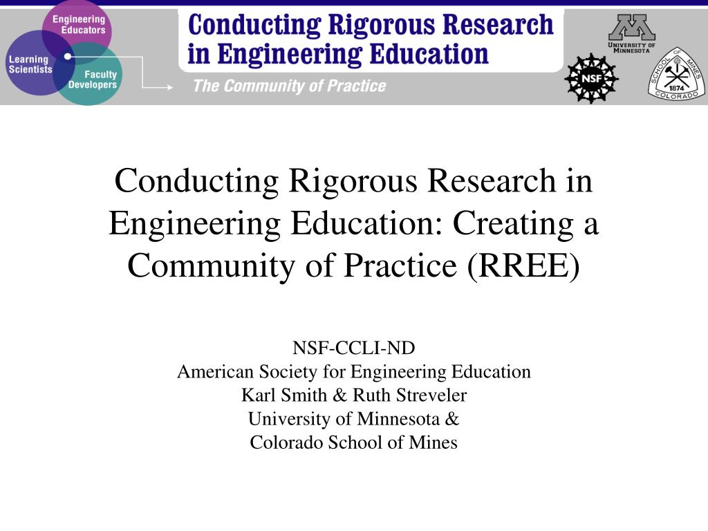 Conducting Rigorous Research in Engineering Education: Creating a Community of Practice (RREE)