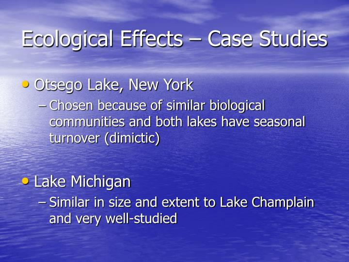 Ecological Effects – Case Studies