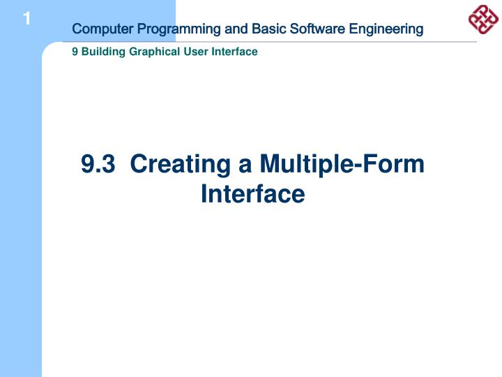 9.3  Creating a Multiple-Form Interface