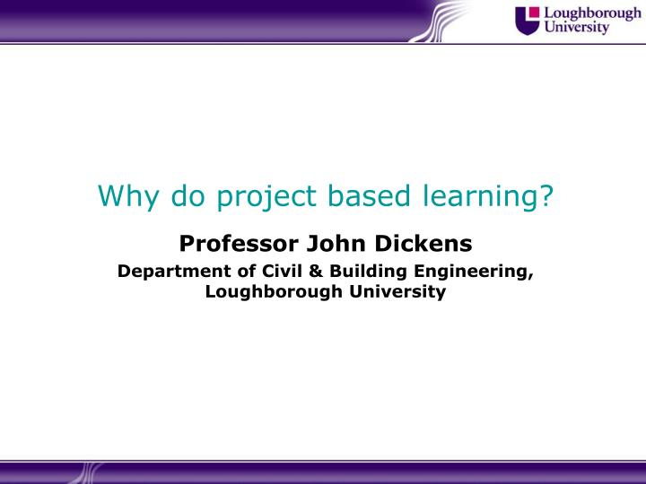 Why do project based learning