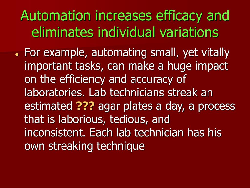 Automation increases efficacy and eliminates individual variations