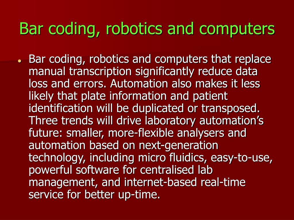 Bar coding, robotics and computers