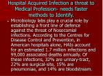 hospital acquired infection a threat to medical profession needs faster methods to identify