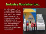 industry flourishes too