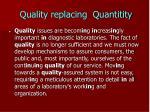 quality replacing quantitity