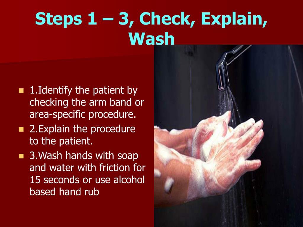 Steps 1 – 3, Check, Explain, Wash