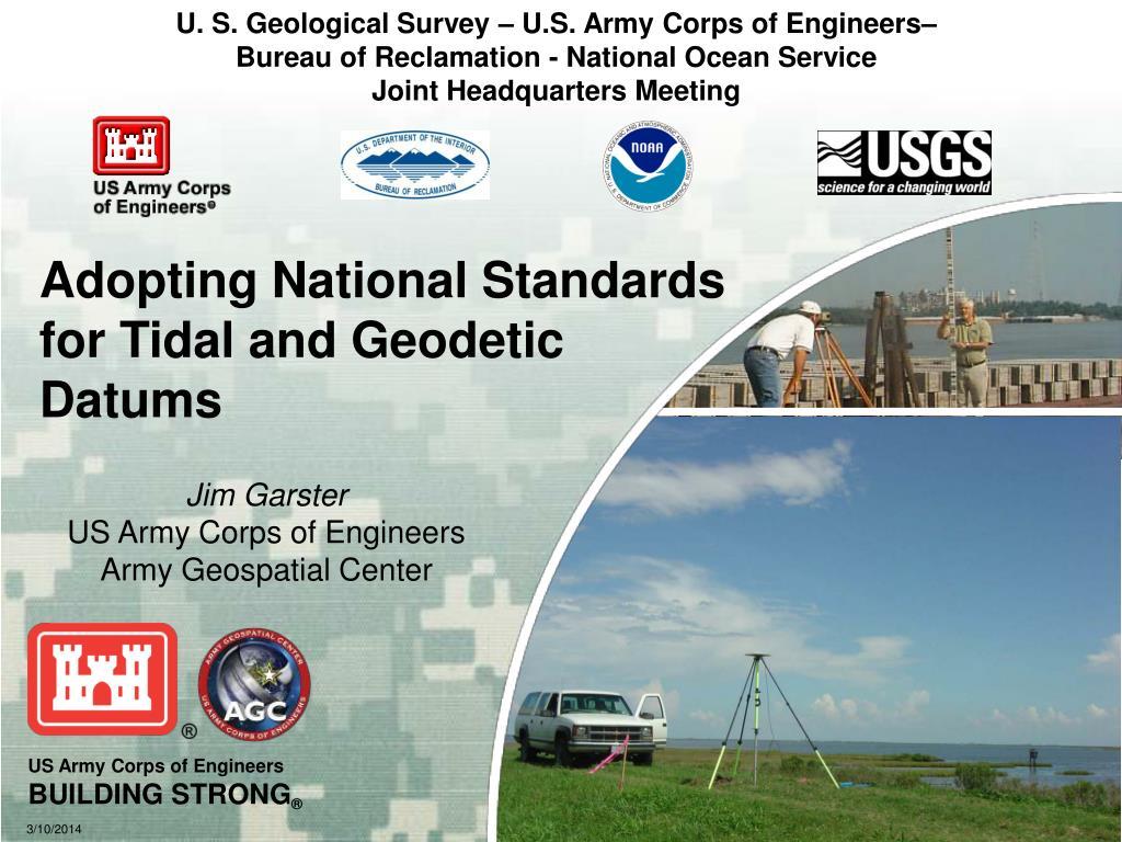 U. S. Geological Survey – U.S. Army Corps of Engineers– Bureau of Reclamation - National Ocean Service