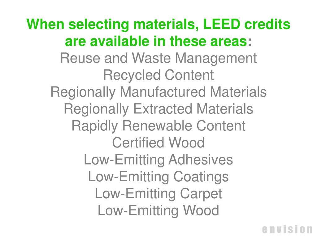 When selecting materials, LEED credits