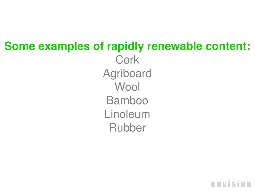 Some examples of rapidly renewable content