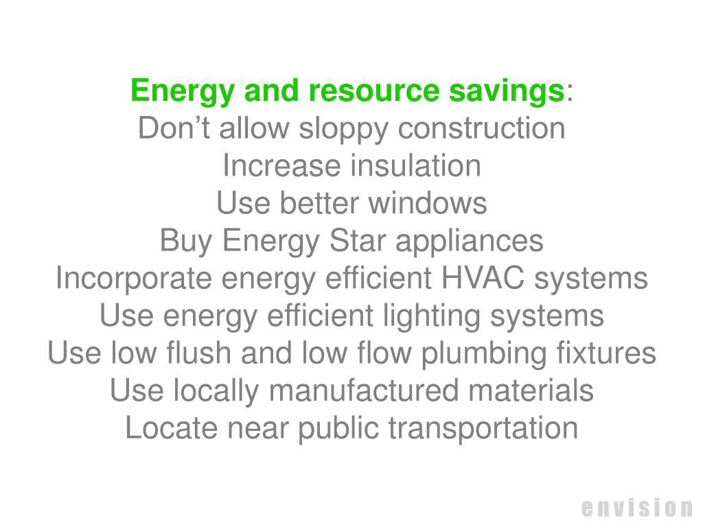Energy and resource savings