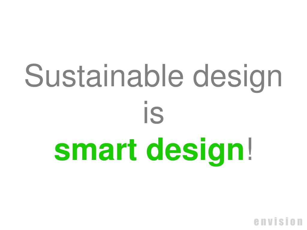 Sustainable design is
