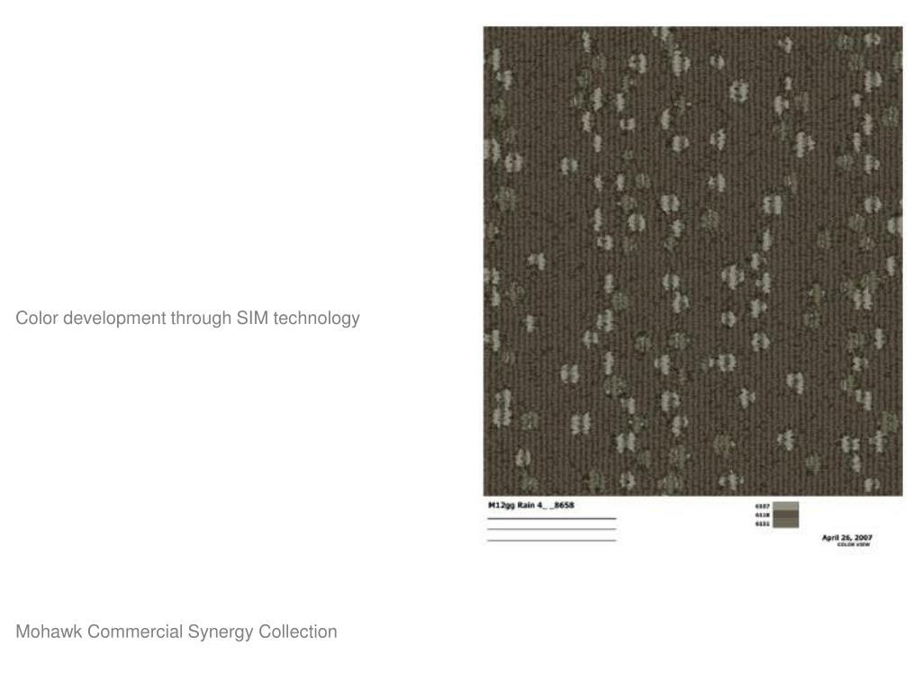Color development through SIM technology