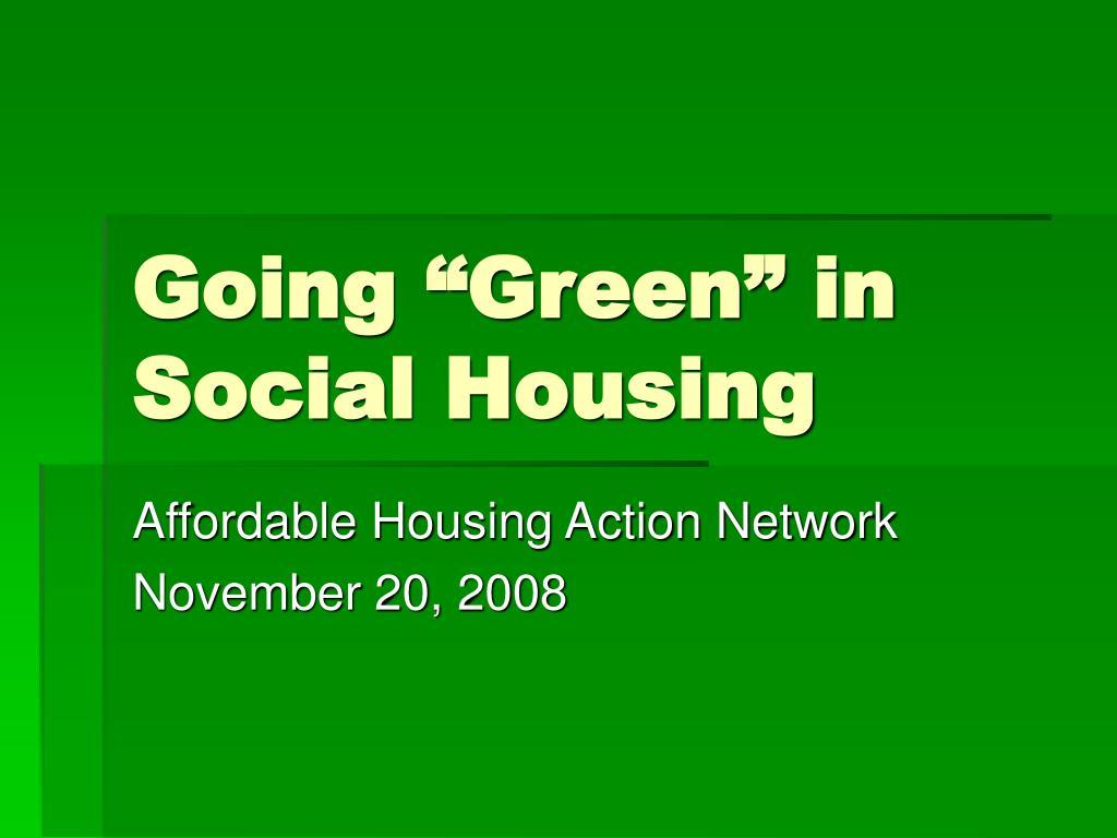 "Going ""Green"" in Social Housing"