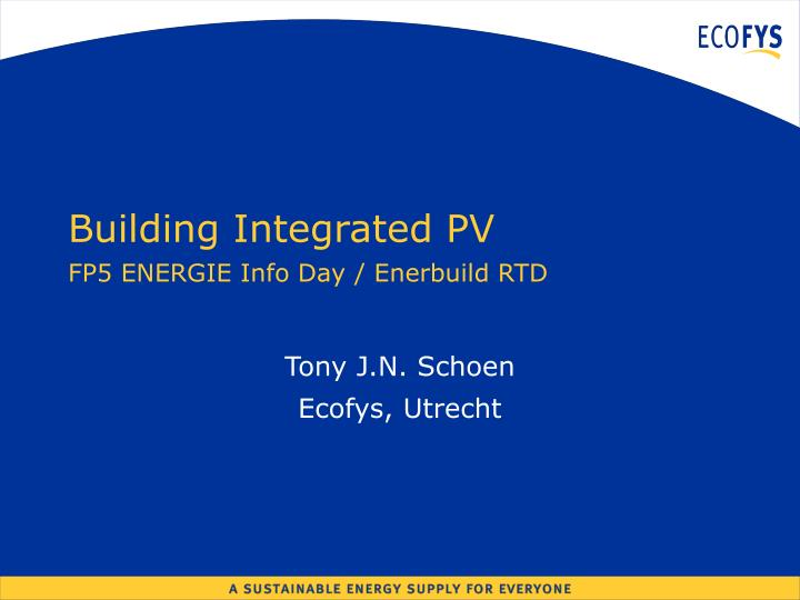 Building integrated pv fp5 energie info day enerbuild rtd