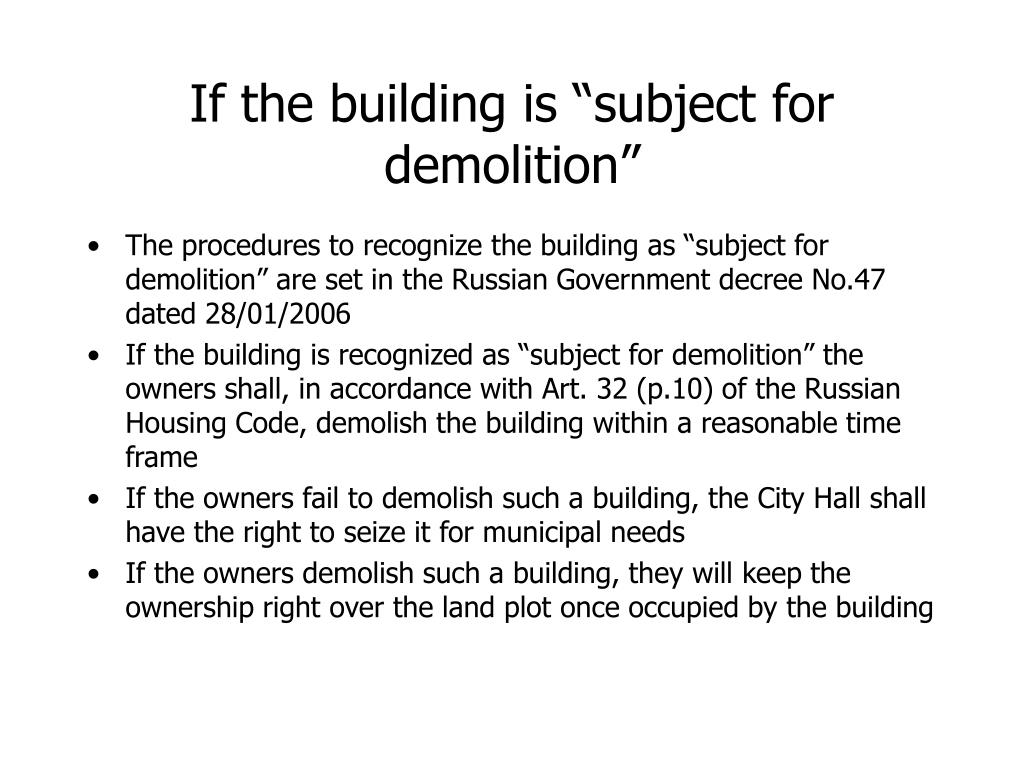 """If the building is """"subject for demolition"""""""