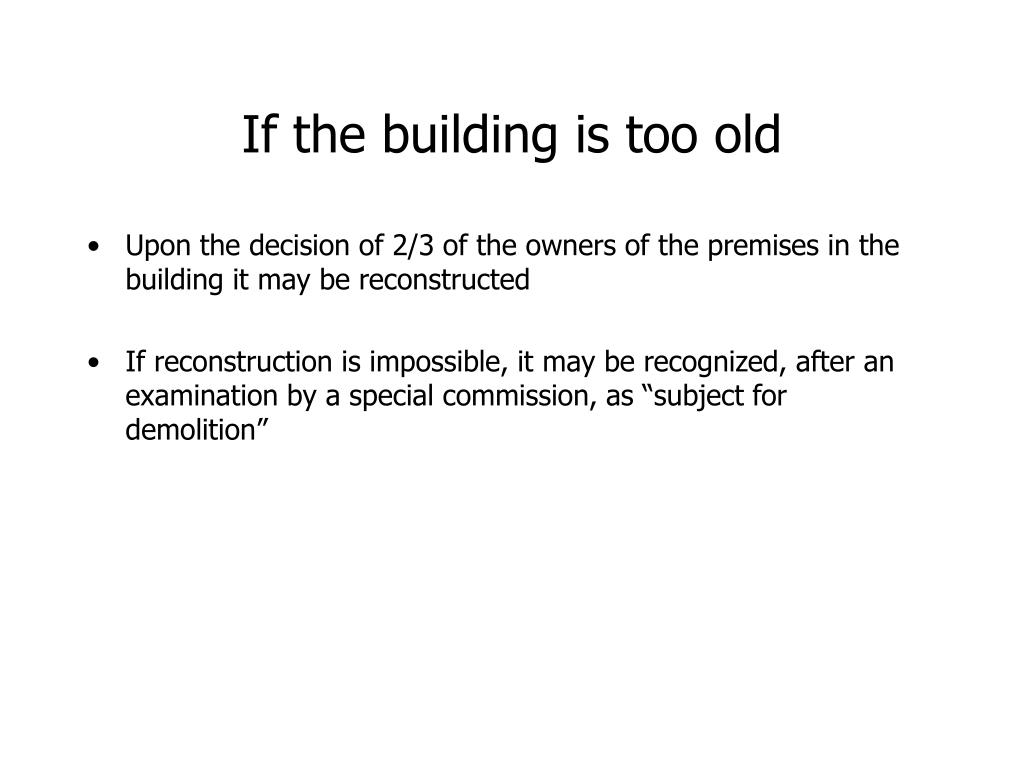 If the building is too old