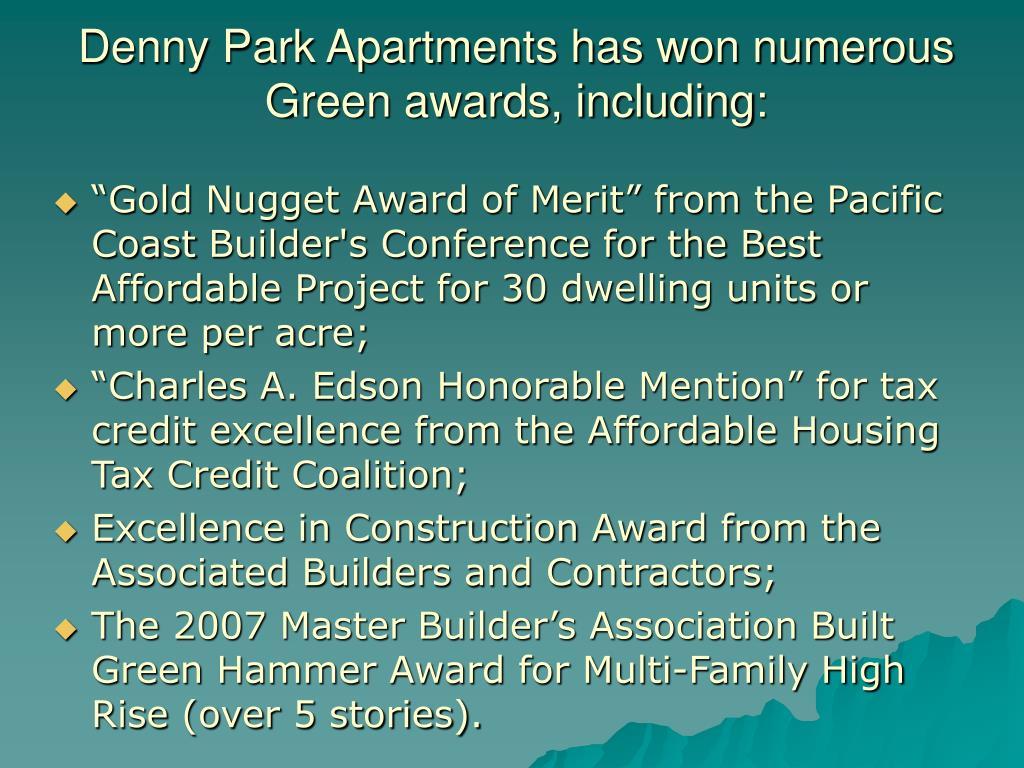 Denny Park Apartments has won numerous Green awards, including: