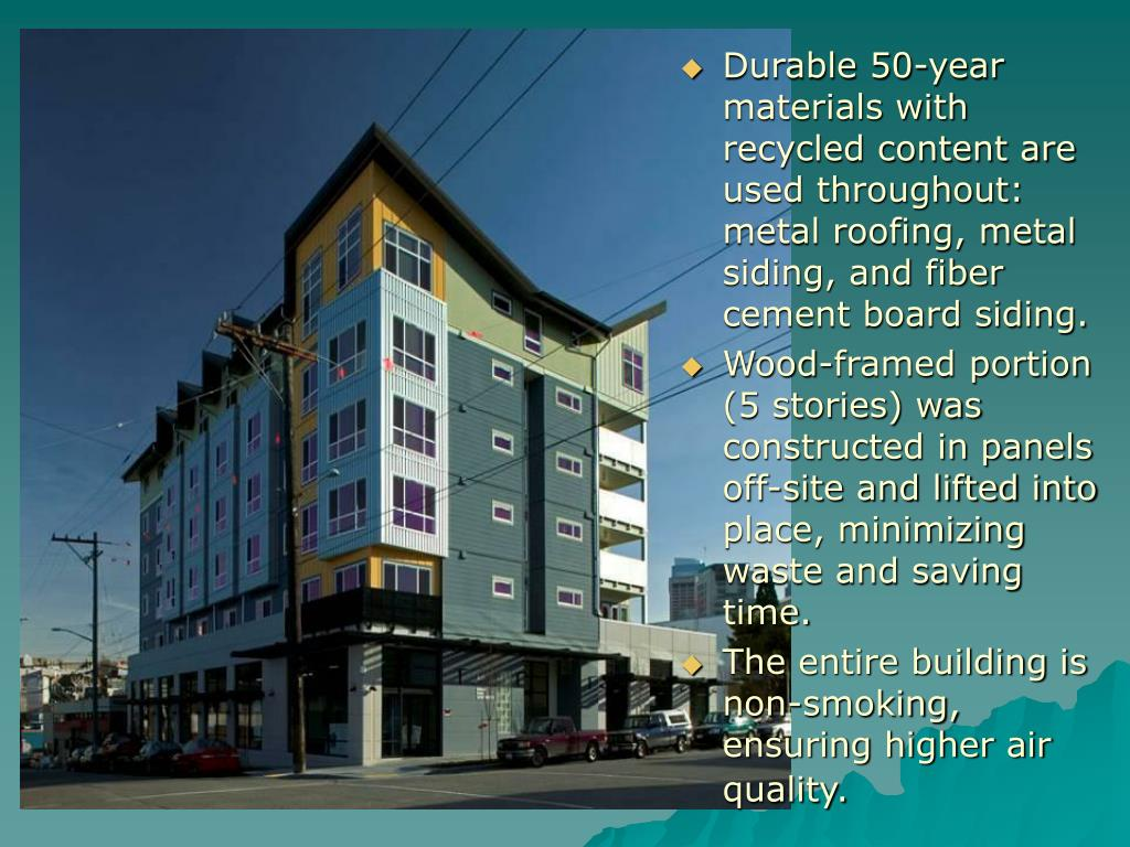 Durable 50-year materials with recycled content are used throughout:  metal roofing, metal siding, and fiber cement board siding.
