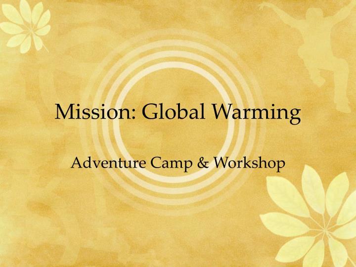 Mission global warming