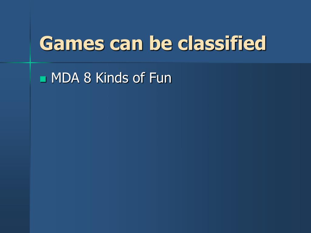Games can be classified