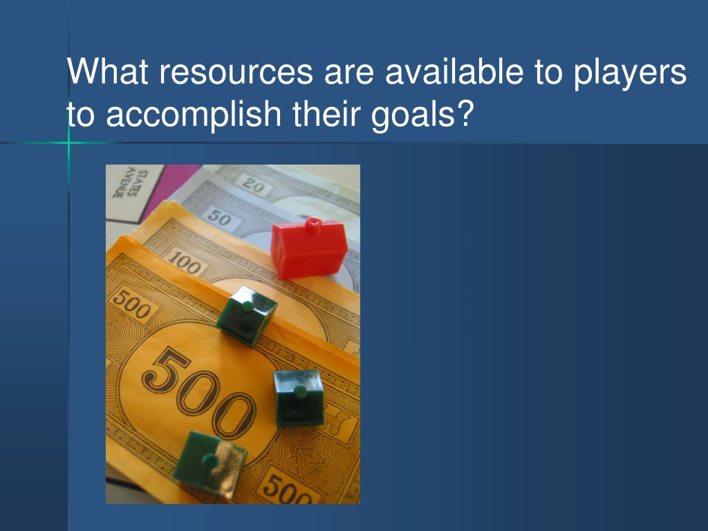 What resources are available to players to accomplish their goals?