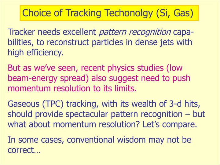 Choice of Tracking Techonolgy (Si, Gas)