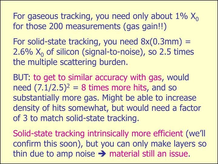 For gaseous tracking, you need only about 1% X