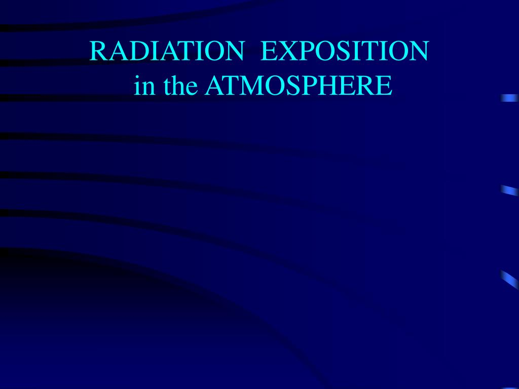 RADIATION  EXPOSITION