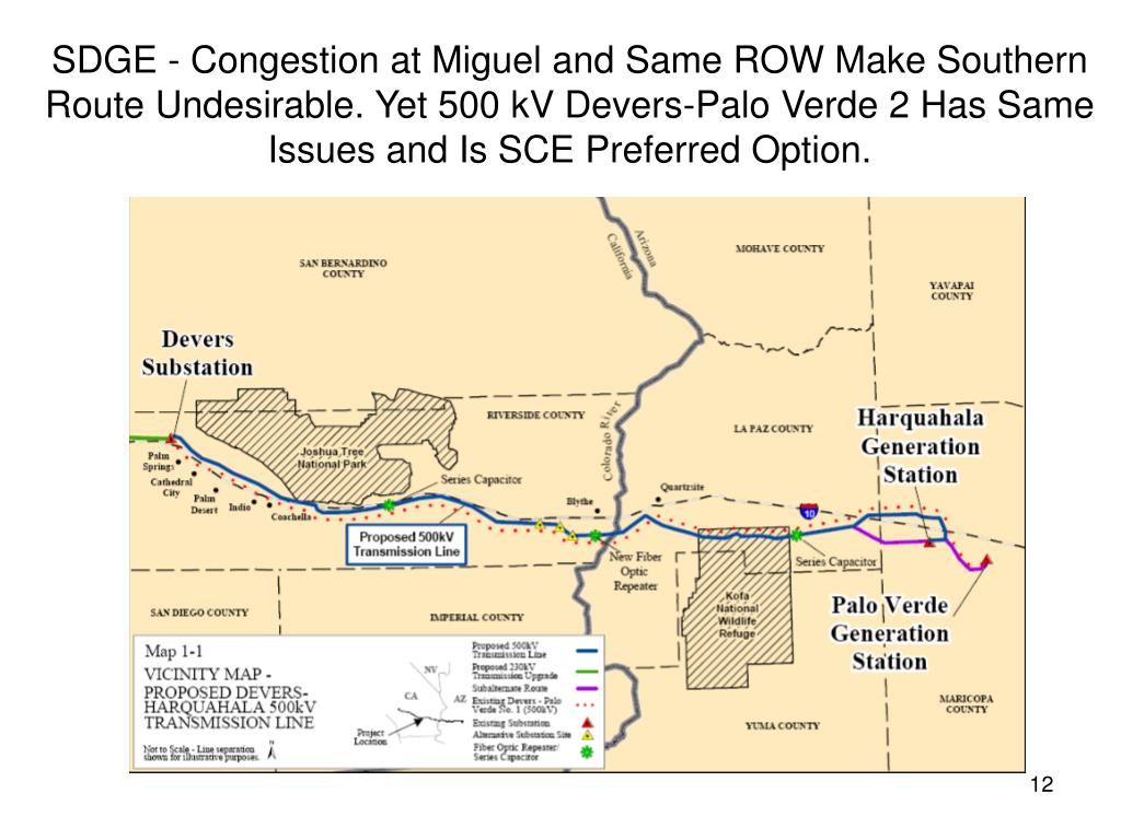 SDGE - Congestion at Miguel and Same ROW Make Southern Route Undesirable. Yet 500 kV Devers-Palo Verde 2 Has Same Issues and Is SCE Preferred Option.