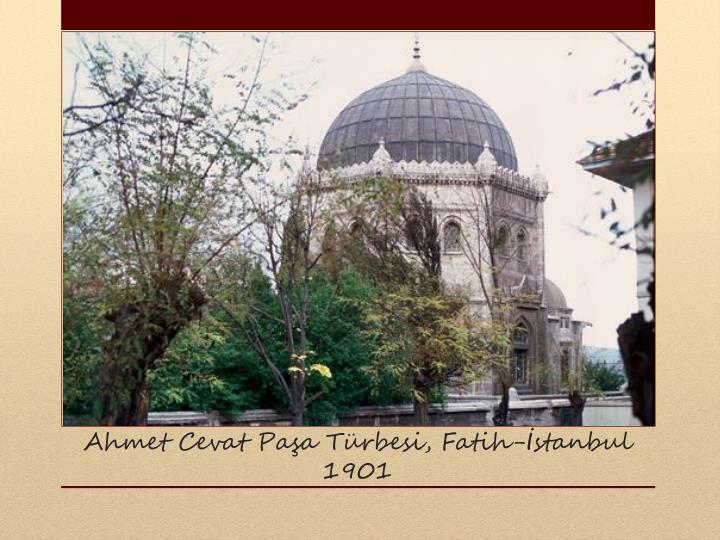 Ahmet Cevat Paşa Türbesi, Fatih-İstanbul 1901