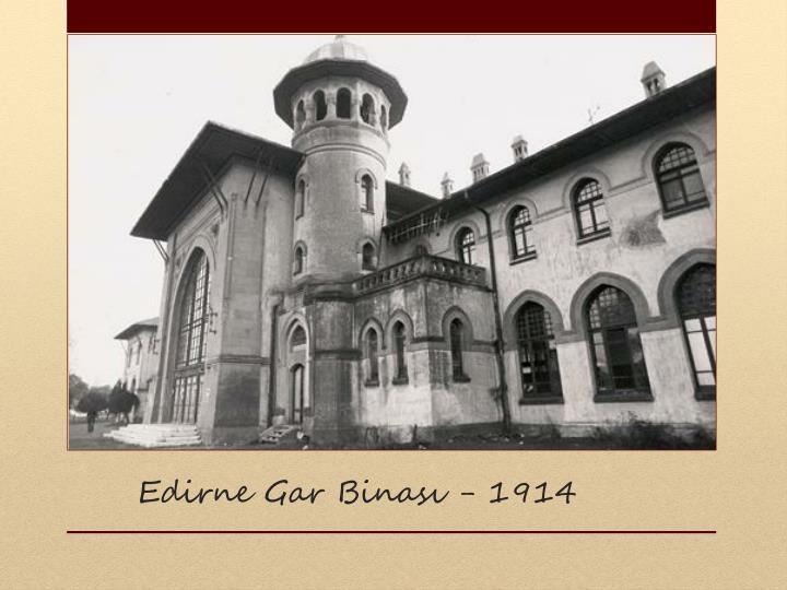 Edirne Gar Binası - 1914