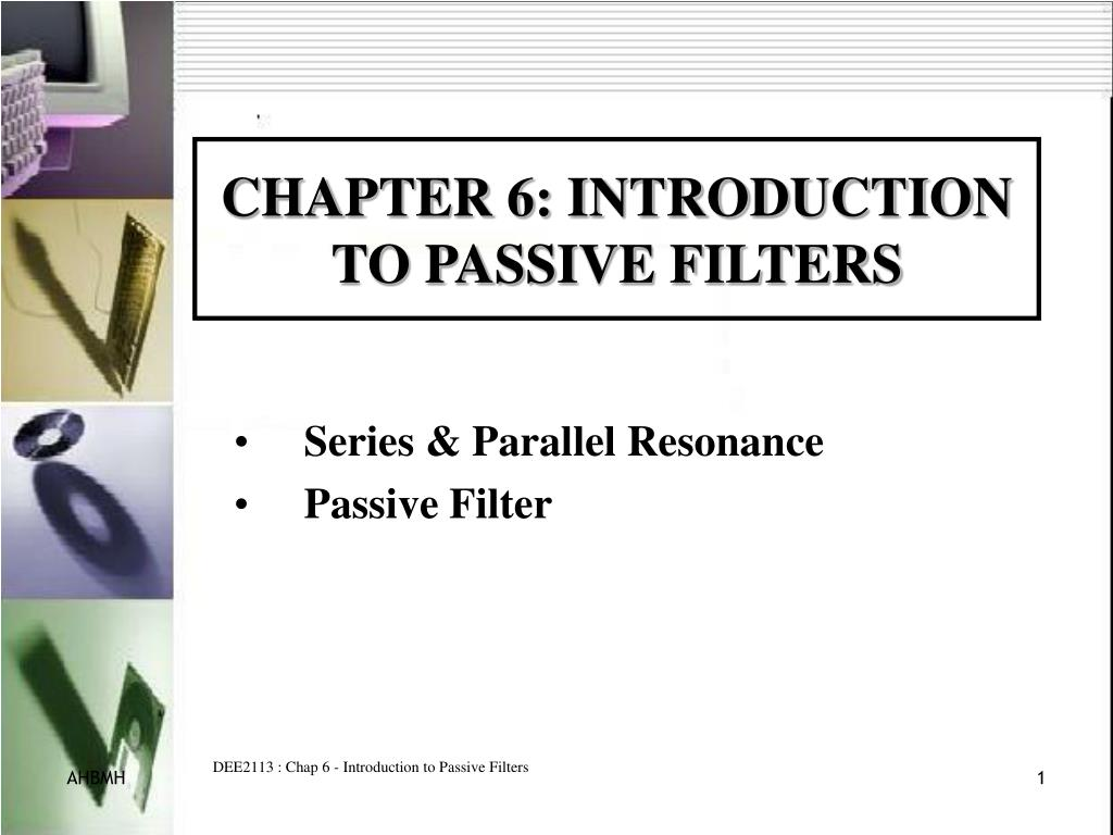 Ppt Chapter 6 Introduction To Passive Filters Powerpoint Create Bandpass And Bandreject With Rlc Series Circuits N