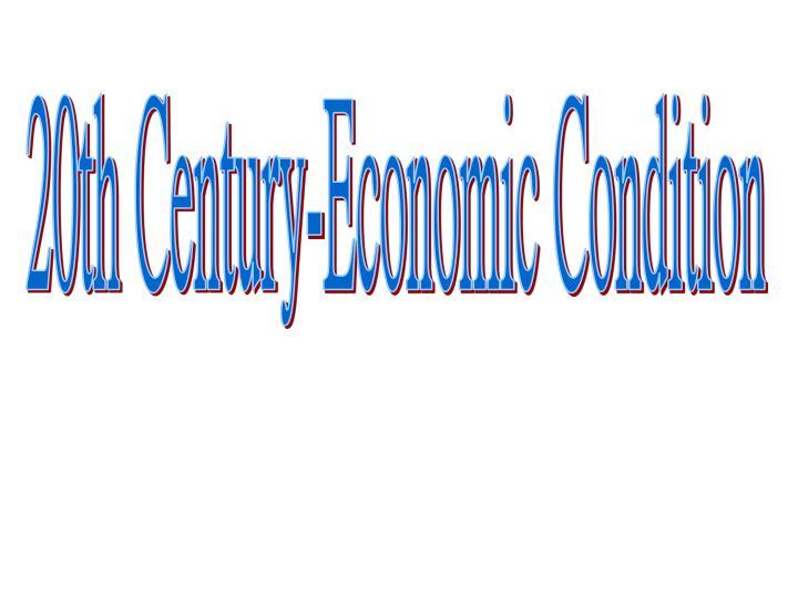 20th Century-Economic Condition