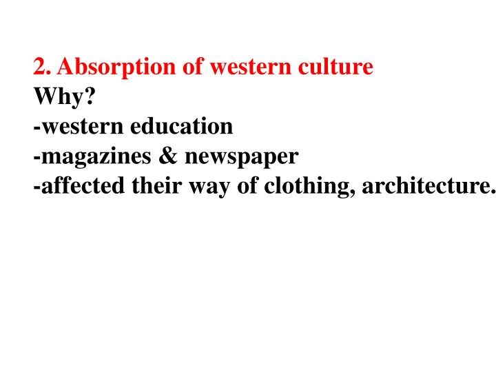 2. Absorption of western culture