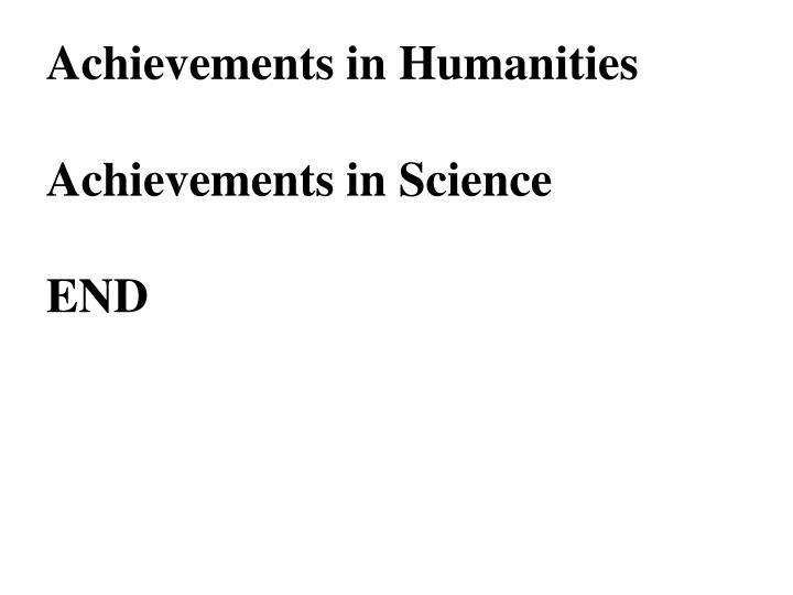 Achievements in Humanities