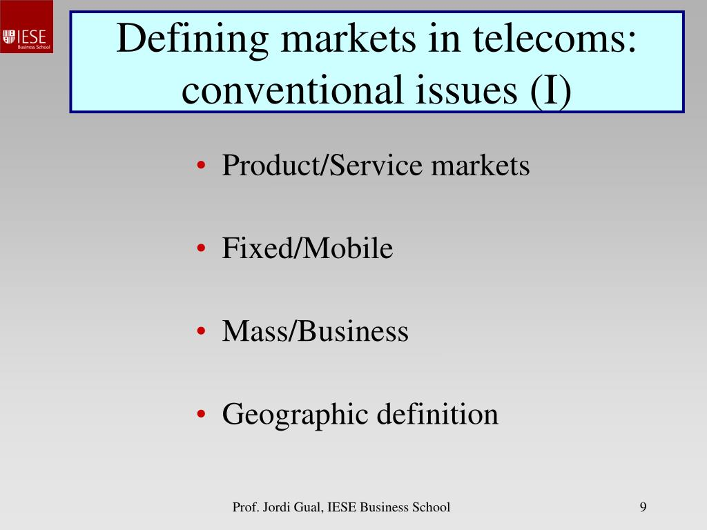 Defining markets in telecoms: conventional issues (I)