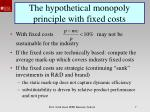 the hypothetical monopoly principle with fixed costs