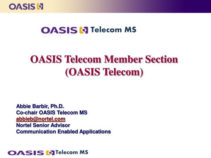 Oasis telecom member section oasis telecom