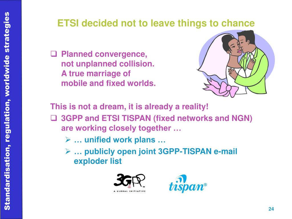 ETSI decided not to leave things to chance