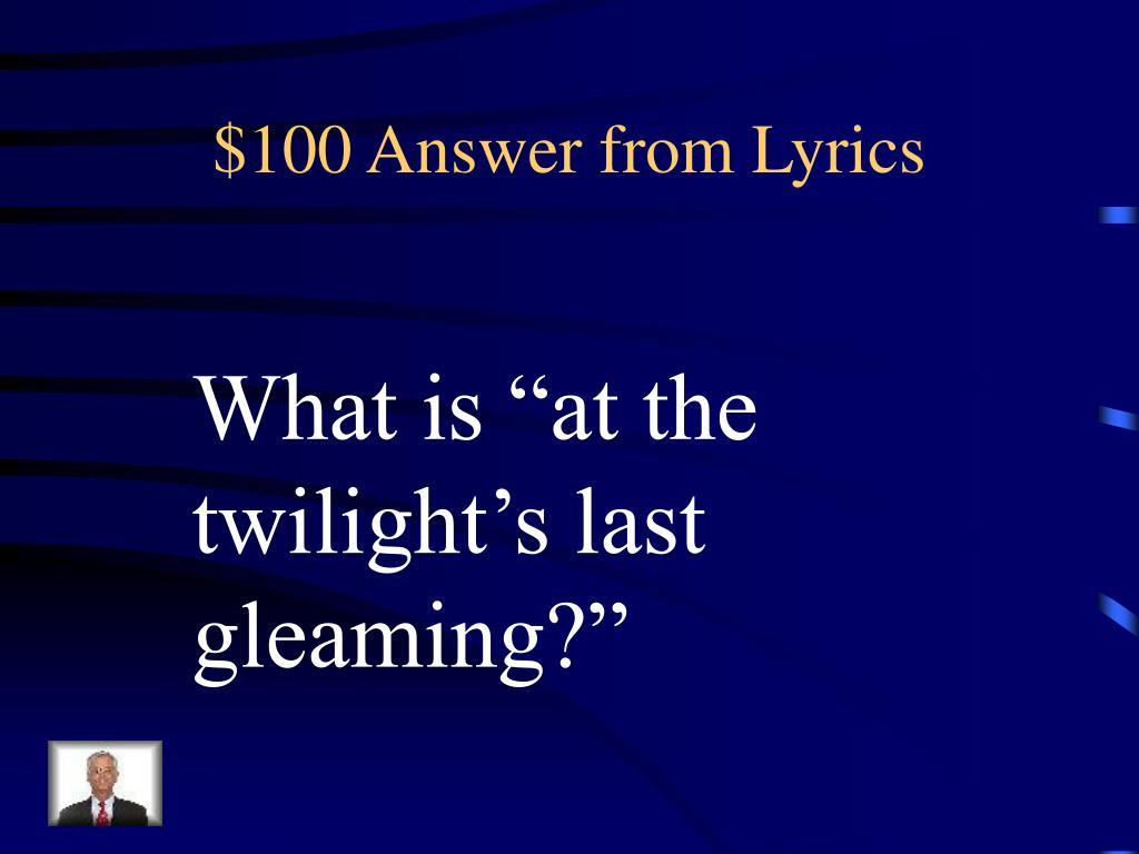 $100 Answer from Lyrics