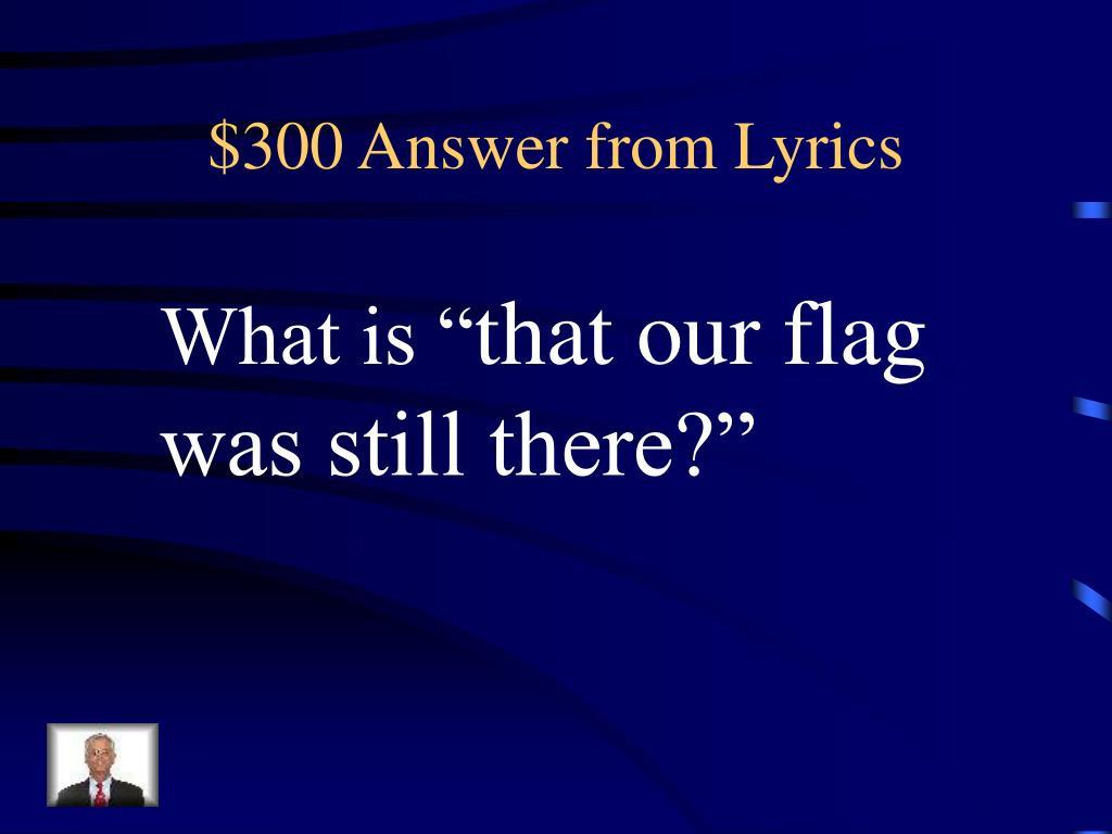 $300 Answer from Lyrics