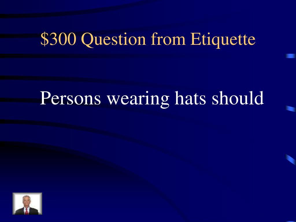 $300 Question from Etiquette
