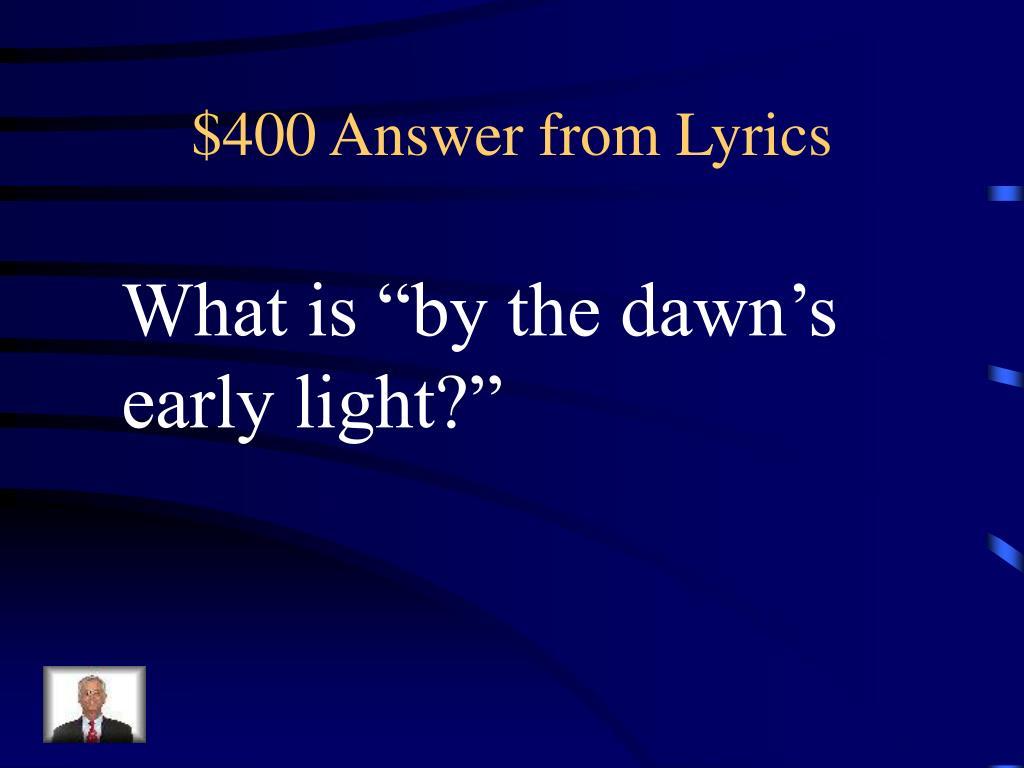 $400 Answer from Lyrics