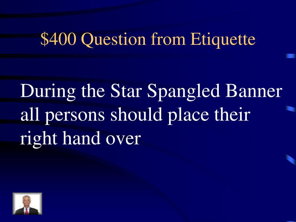 $400 Question from Etiquette