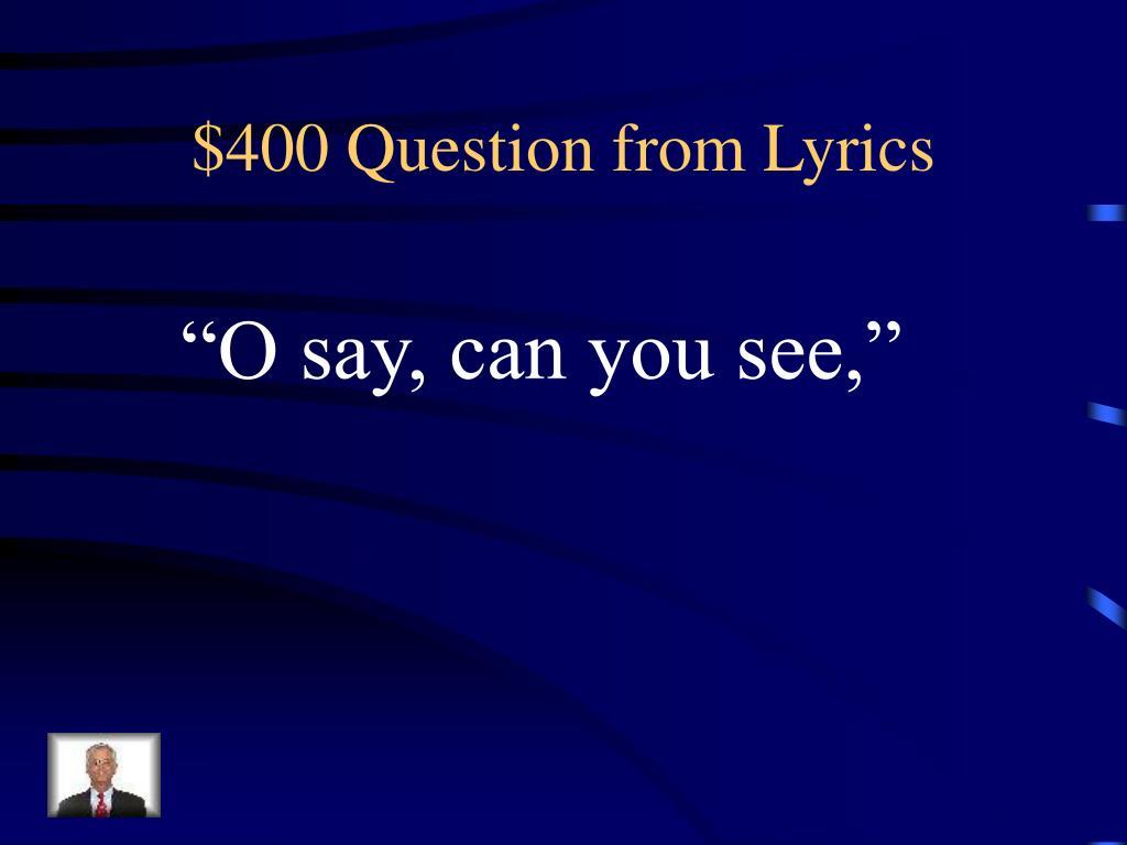 $400 Question from Lyrics