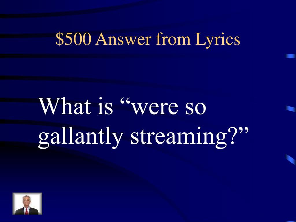 $500 Answer from Lyrics