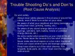 trouble shooting do s and don ts root cause analysis