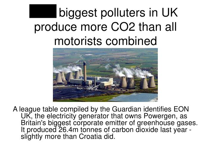 Five biggest polluters in UK produce more CO2 than all motorists combined